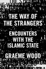 The Way of the Strangers af Graeme Wood