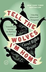 Tell the Wolves I'm Home af Carol Rifka Brunt