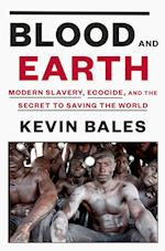 Blood and Earth af Kevin Bales