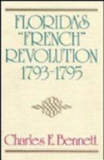 "Florida's ""French"" Revolution, 1793-1795"