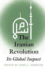 The Iranian Revolution af Editor John L. Esposito, Johns Hopkins University, Middle East Institute (Washington D C )