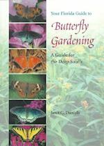 Your Florida Guide to Butterfly Gardening af Jaret C. Daniels