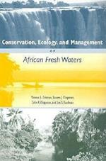 Conservation, Ecology, and Management of African Freshwaters