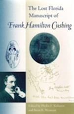 The Lost Florida Manuscript of Frank Hamilton Cushing