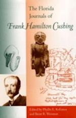 The Florida Journals of Frank Hamilton Cushing af Frank Hamilton Cushing