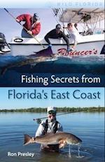 Fishing Secrets from Florida's East Coast (Wild Florida)
