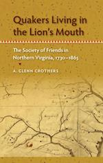 Quakers Living in the Lion's Mouth (Southern Dissent)