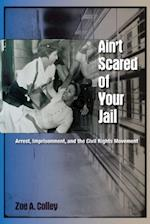 Ain't Scared of Your Jail (New Perspectives on the History of the South)