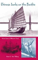 Chinese Junks on the Pacific (New Perspectives on Maritime History and Nautical Archaeology)