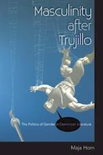 Masculinity After Trujillo