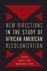 New Directions in the Study of African American Recolonization (Southern Dissent)