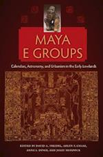 Maya E Groups (Maya Studies)