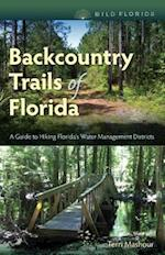 Backcountry Trails of Florida (Wild Florida)