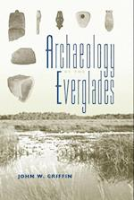 Archaeology of the Everglades (RIPLEY P. BULLEN/FLORIDA MUSEUM OF NATURAL HISTORY)