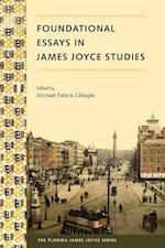 Foundational Essays in James Joyce Studies (Florida James Joyce)