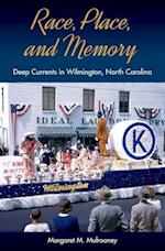 Race, Place, and Memory (Cultural Heritage Studies (Hardcover))
