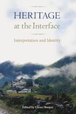 Heritage at the Interface (Cultural Heritage Studies (Hardcover))