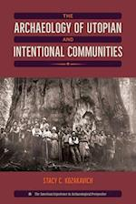 The Archaeology of Utopian and Intentional Communities (American Experience in Archaeological Pespective)