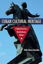 Cuban Cultural Heritage (Cultural Heritage Studies (Hardcover))