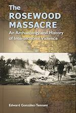 The Rosewood Massacre (Cultural Heritage Studies (Hardcover))