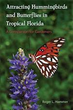 Attracting Hummingbirds and Butterflies in Tropical Florida