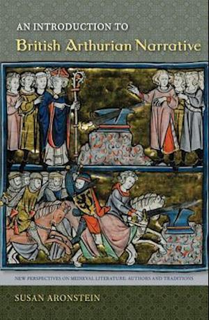An Introduction to British Arthurian Narrative
