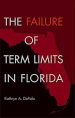 The Failure of Term Limits in Florida (Florida Government and Politics)