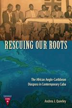 Rescuing Our Roots (Contemporary Cuba)