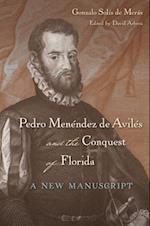 Pedro Menendez de Aviles and the Conquest of Florida