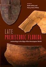 Late Prehistoric Florida (Florida Museum of Natural History: Ripley P. Bullen)