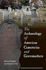The Archaeology of American Cemeteries and Gravemarkers (American Experience in Archaeological Pespective)