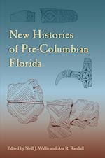 New Histories of Pre-Columbian Florida af Neill J. Wallis