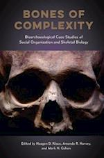 Bones of Complexity (Bioarchaeological Interpretations of the Human Past: Local,)