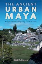 Ancient Urban Maya af Scott R. Hutson