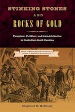 Stinking Stones and Rocks of Gold (New Perspectives on the History of the South)