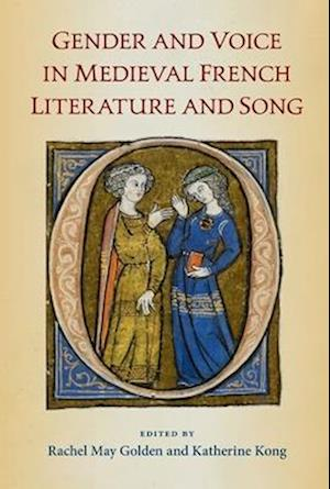 Gender and Voice in Medieval French Literature and Song
