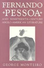 Fernando Pessoa & 19c Anglo-Am Lit