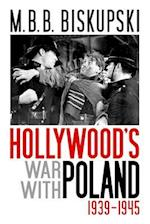Hollywood's War with Poland, 1939-1945 af M. B. B. Biskupski