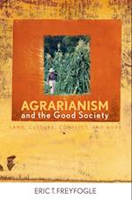 Agrarianism and the Good Society af Eric T. Freyfogle