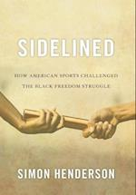Sidelined (Civil Rights And the Struggle for Black Equality in the Twentieth Century)