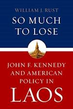 So Much to Lose (Studies in Conflict Diplomacy and Peace)