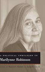 A Political Companion to Marilynne Robinson (Political Companions to Great American Authors)
