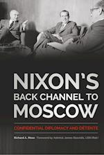 Nixon's Back Channel to Moscow (Studies in Conflict Diplomacy and Peace)