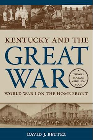 Kentucky and the Great War af David J. Bettez