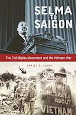 Selma to Saigon (Civil Rights And the Struggle for Black Equality in the Twentieth Century)
