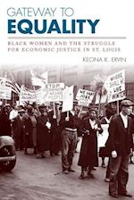 Gateway to Equality (Civil Rights and the Struggle for Black Equality in the Twen)
