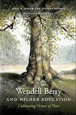 Wendell Berry and Higher Education (Culture of the Land)
