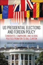 US Presidential Elections and Foreign Policy (Studies in Conflict Diplomacy and Peace)