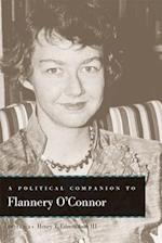 A Political Companion to Flannery O'connor (Political Companions to Great American Authors)