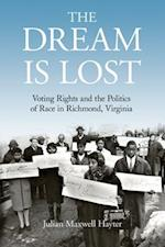 Dream Is Lost (Civil Rights And the Struggle for Black Equality in the Twentieth Century)
